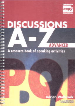 Discussions A-Z:Advanced A Resource Book of Speaking Activities