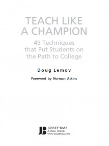 Teach Like a Champion:49 Techniques that Put Students on the Path to Collage