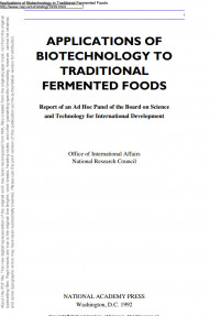 APPLICATIONS OF BIOTECHNOLOGY TO TRADITIONAL FERMENTED FOODS Report of an Ad Hoc Panel of the Board on Science and technlogy for International Development