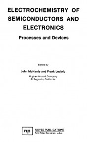 ELECTROCHEMISTRY OF SEMICONDUCTORS AND ELECRONICS Processes and Devices
