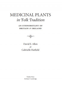 MEDICINAL PLANTS in Folk Tradition AN ETHNOBOTANY OF BRITAIN and IRELAND