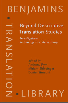 Beyond Descriptive Translation Studies Innvestigation in Homage to Gideon Toury