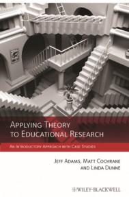 Applying Theory to Educational Research : An Introductory Approach with Case Studies