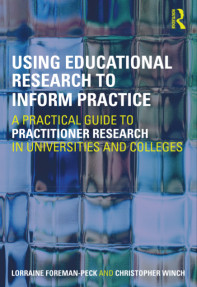 Using Educational Research to Inform Prctice : A practical guide to practitioner research in universities and colleges