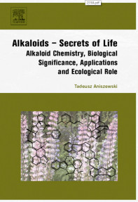 ALKALOIDS-SECRETS OF LIFE ALKALOID CHEMISTRY, BIOLOGICAL SIGNIFICANCE, APPLICATIONS AND ECOLOGICAL ROLE