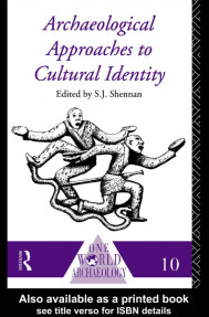 ARCHEOLOGICAL APPROACHES TO CULTURAL IDENTITY
